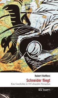 Hubert Hutfless - Schneider fliegt