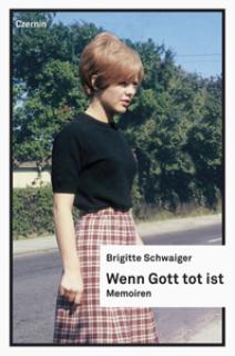 Wenn Gott tot ist - Brigitte Schwaiger